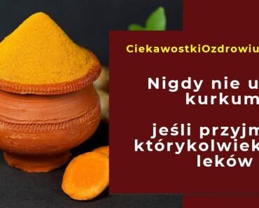 CiekawostkiOzdrowiu.pl-kurkuma-przeciwwskazania-przepisy