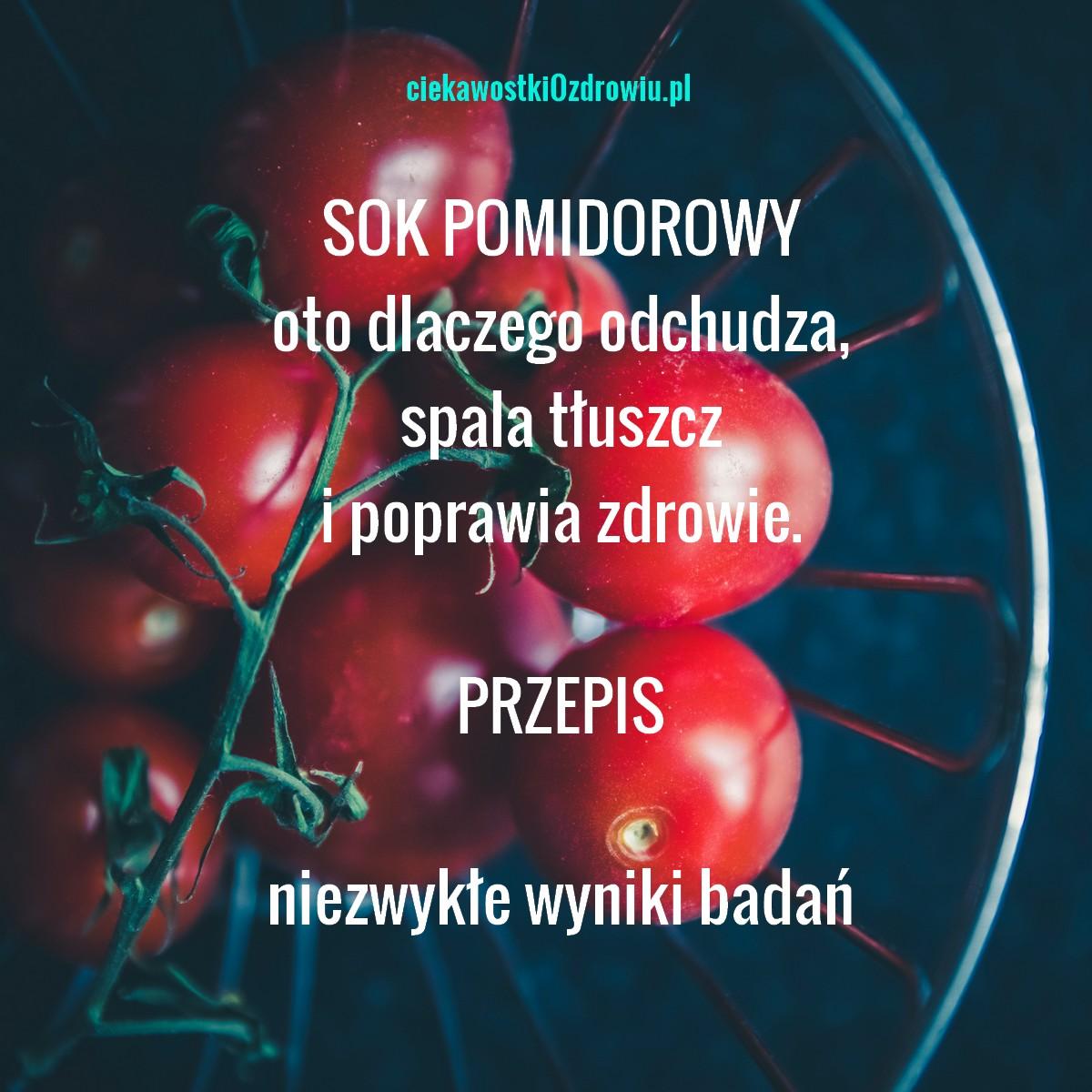 ciekawostkiozdrowiu.pl-sok-pomidorowy-dlaczego-odchudza-spala-tluszcz-poprawia-zdrowie-przepis