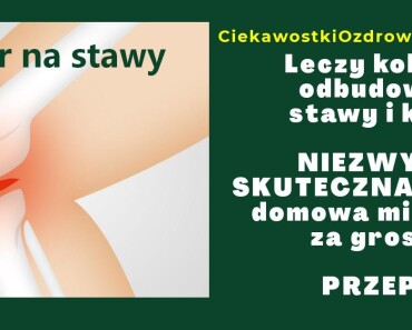 CiekawostkiOzdrowiu.pl-przepis-na-stawy